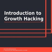 Introduction to Growth Hacking - Introbooks Team