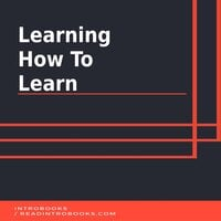 Learning How To Learn - Introbooks Team