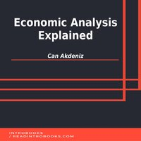 Economic Analysis Explained - Can Akdeniz