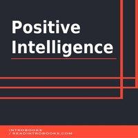 Positive Intelligence - Introbooks Team