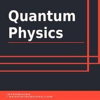 Quantum Physics - Introbooks Team