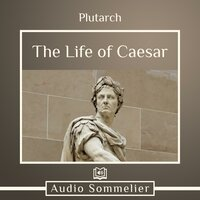The Life of Caesar - Plutarch, Bernadotte Perrin