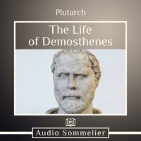 The Life of Demosthenes - Plutarch, Bernadotte Perrin
