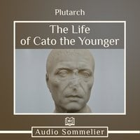The Life of Cato the Younger - Plutarch, Bernadotte Perrin