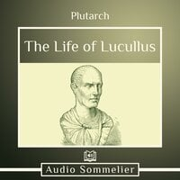 The Life of Lucullus - Plutarch, Bernadotte Perrin