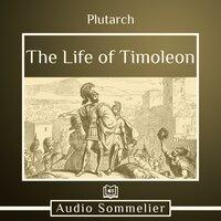 The Life of Timoleon - Plutarch, Bernadotte Perrin