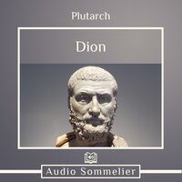 The Life of Dion - Plutarch, Bernadotte Perrin