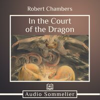 In the Court of the Dragon - Robert W. Chambers