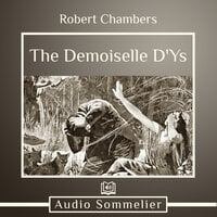 The Demoiselle D'Ys - Robert W. Chambers