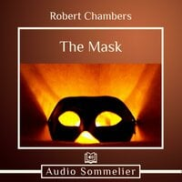 The Mask - Robert W. Chambers