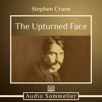 The Upturned Face - Stephen Crane