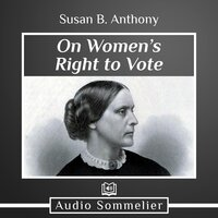 On Women's Right to Vote - Susan B. Anthony