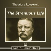 The Strenuous Life - Theodore Roosevelt