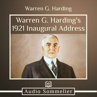Warren G. Harding's 1921 Inaugural Address - Warren G. Harding