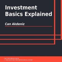 Investment Basics Explained - Can Akdeniz