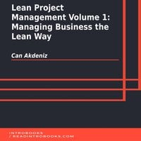 Lean Project Management Volume 1: Managing Business the Lean Way - Can Akdeniz