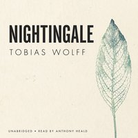 Nightingale - Tobias Wolff