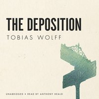 The Deposition - Tobias Wolff