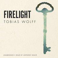 Firelight - Tobias Wolff