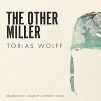 The Other Miller - Tobias Wolff