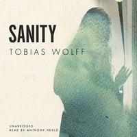 Sanity - Tobias Wolff