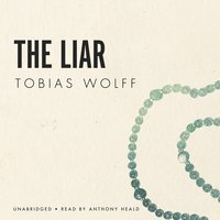 The Liar - Tobias Wolff