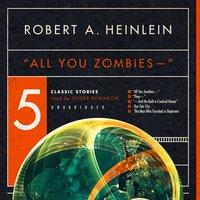 """""""All You Zombies—"""" - Robert A. Heinlein"""