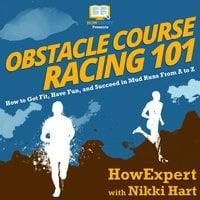 Obstacle Course Racing 101 - HowExpert, Nikki Hart