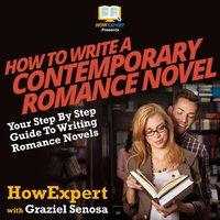 How To Write a Contemporary Romance Novel - HowExpert, Graziel Senosa