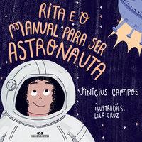Rita e o manual para ser astronauta - Vinicius Campos