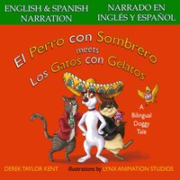 El Perro con Sombrero meets Los Gatos con Gelatos (Narrado en Español y Inglés) - Derek Taylor Kent