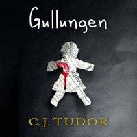 Gullungen - C.J. Tudor