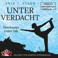 Moorkamps erster Fall: Unter Verdacht - Erin J. Steen