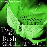 Wedding Heat: Two in the Bush - Giselle Renarde
