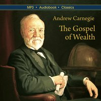 The Gospel of Wealth - Andrew Carnegie