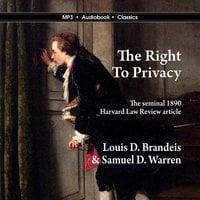 The Right to Privacy - Louis D. Brandeis, Samuel D. Warren