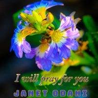 I will pray for you - Janet Odani
