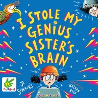 I Stole My Genius Sister's Brain - Jo Simmons