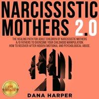 NARCISSISTIC MOTHERS 2.0 - Dana Harper