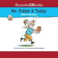 Mr. Putter & Tabby Drop the Ball - Cynthia Rylant