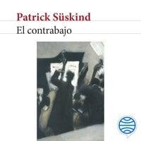 El contrabajo - Patrick Suskind