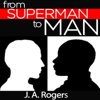 From Superman to Man - J.A. Rogers