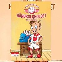 Håndboldholdet #1: En svær kamp - Lise Bidstrup