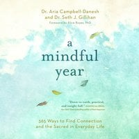 A Mindful Year - Seth J. Gillihan, PhD, Aria Campbell-Danesh