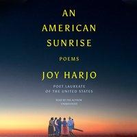 An American Sunrise - Joy Harjo