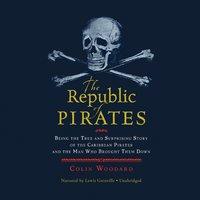 The Republic of Pirates - Colin Woodard