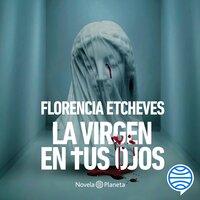 La virgen en tus ojos - Florencia Etcheves