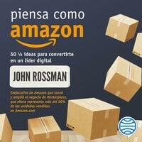 Piensa como Amazon - John Rossman