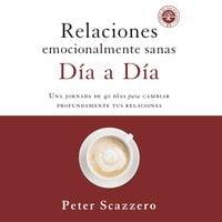 Relaciones emocionalmente sanas - Día a día - Peter Scazzero