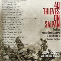 40 Thieves on Saipan: The Elite Marine Scout-Snipers in One of WWII's Bloodiest Battles - Joseph Tachovsky, Cynthia Kraack